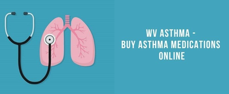 WV Asthma - Buy Asthma Medications Online